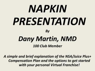 NAPKIN PRESENTATION By Dany Martin, NMD 100 Club Member