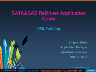 SATA&SAS ReDriver Application Guide FAE Training Lingsan Quan Application Manager