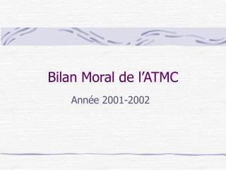 Bilan Moral de l�ATMC