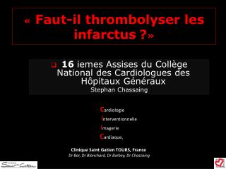 « Faut-il thrombolyser les infarctus ? »