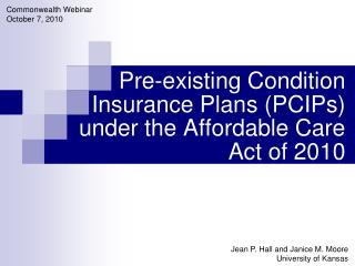 Pre-existing Condition Insurance Plans (PCIPs) under the Affordable Care Act of 2010