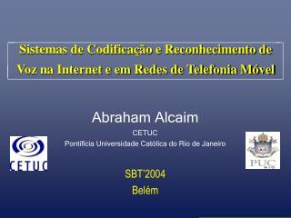 Sistemas de Codificação e Reconhecimento de Voz na Internet e em Redes de Telefonia Móvel