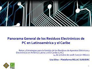 Panorama General de los Residuos Electrónicos de PC en Latinoamérica y el Caribe