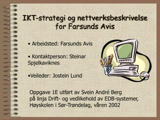 IKT-strategi og nettverksbeskrivelse for Farsunds Avis