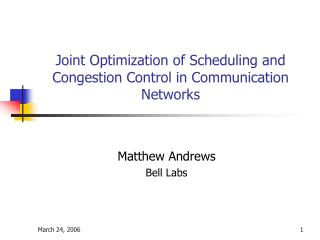 Joint Optimization of Scheduling and Congestion Control in Communication Networks