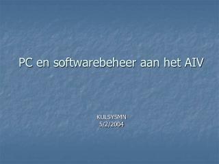 PC en softwarebeheer aan het AIV