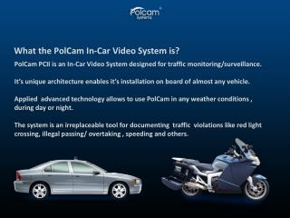 What the PolCam In-Car Video System is?