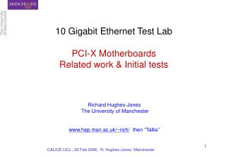 10 Gigabit Ethernet Test Lab PCI-X Motherboards Related work & Initial tests