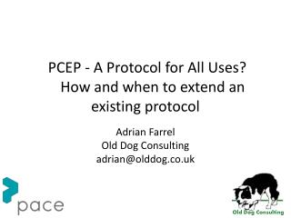 PCEP - A Protocol for All Uses?     How and when to extend an existing  protocol