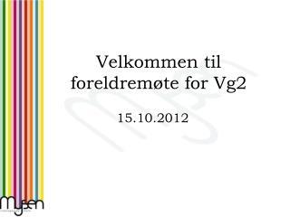 Velkommen til foreldremøte for Vg2