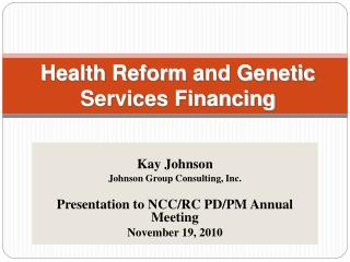 Health Reform  and  Genetic Services Financing