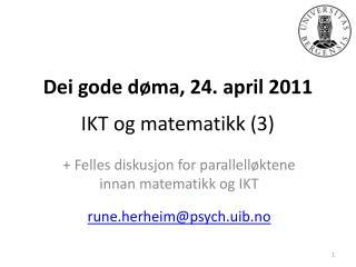 Dei gode d�ma, 24. april 2011 IKT og matematikk (3)