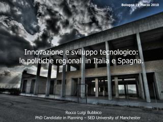 Innovazione e sviluppo tecnologico:  le politiche regionali in Italia e Spagna.