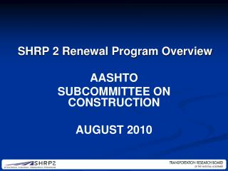 AASHTO  Subcommittee on Construction  August 2010