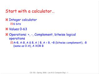 Start with a calculator�