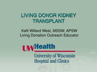 LIVING DONOR KIDNEY TRANSPLANT