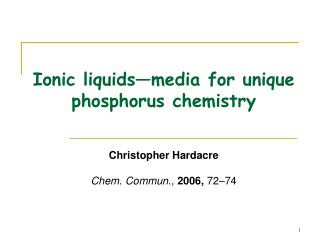 Ionic liquids—media for unique phosphorus chemistry