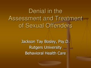 Denial in the  Assessment and Treatment of Sexual Offenders