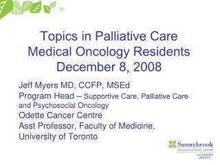 Topics in Palliative Care Medical Oncology Residents December 8, 2008