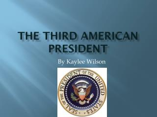 The third American  President