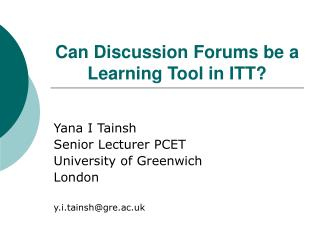 Can Discussion Forums be a Learning Tool in ITT?