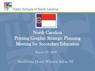 North Carolina  Printing Graphic Strategic Planning Meeting for Secondary Education