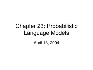 Chapter 23: Probabilistic Language Models