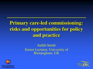Primary care-led commissioning: risks and opportunities for policy and practice