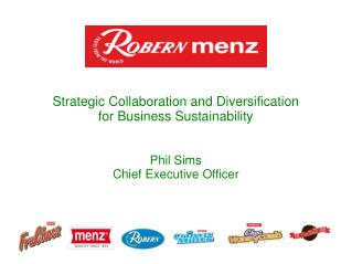 Strategic Collaboration and Diversification for Business Sustainability Phil Sims