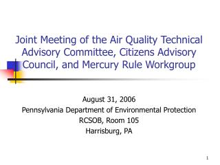 August 31, 2006 Pennsylvania Department of Environmental Protection RCSOB, Room 105 Harrisburg, PA