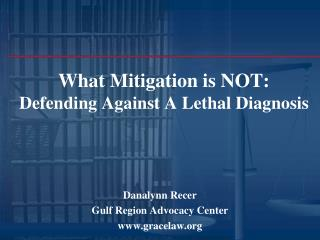 What Mitigation is NOT:  Defending Against A Lethal Diagnosis