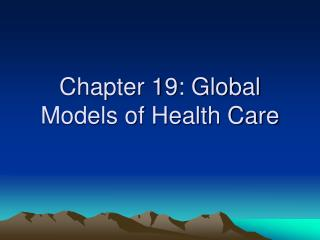 Chapter 19: Global Models of Health Care
