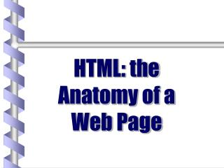 HTML: the Anatomy of a Web Page