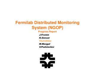 Fermilab Distributed Monitoring System (NGOP) Progress Report