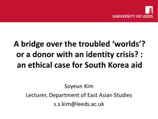 Soyeun Kim Lecturer, Department of East Asian Studies s.s.kim@leeds.ac.uk