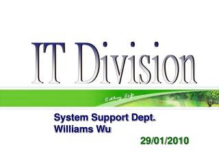 System Support Dept.         Williams Wu