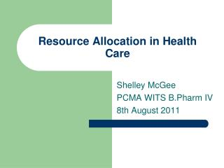 Resource Allocation in Health Care