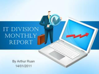 IT Division Monthly Report