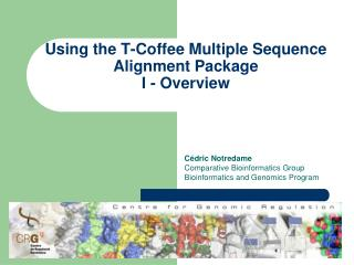 Using the T-Coffee Multiple Sequence Alignment Package I - Overview