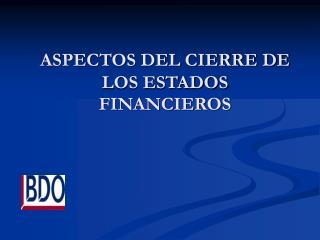 ASPECTOS DEL CIERRE DE LOS ESTADOS FINANCIEROS