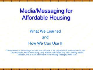 Media/Messaging for  Affordable Housing