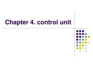 Chapter 4. control unit