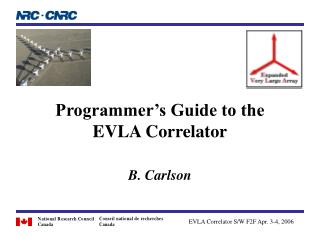 Programmer's Guide to the EVLA Correlator B. Carlson