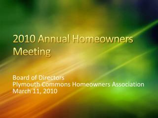 2010 Annual Homeowners Meeting