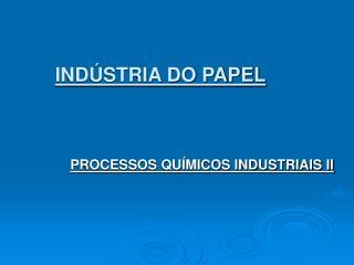 INDÚSTRIA DO PAPEL