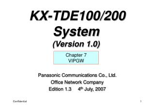 Panasonic Communications Co., Ltd. Office Network Company Edition 1.3     4 th  July, 2007