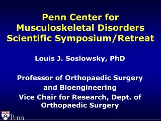 Penn Center for Musculoskeletal Disorders Scientific Symposium/Retreat