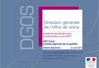 Qualité  et  sécurité  des  soins Évolution liées  à la  loi  HPST ARS Corse