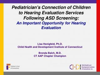 Lisa Honigfeld, Ph.D. Child Health and Development Institute of Connecticut Brenda Balch, M.D.
