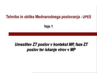 Umestitev ZT poslov v kontekst MP, faze ZT poslov ter iskanje virov v MP
